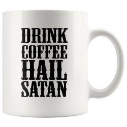 Drink Coffee Hail Satan Quote Mug
